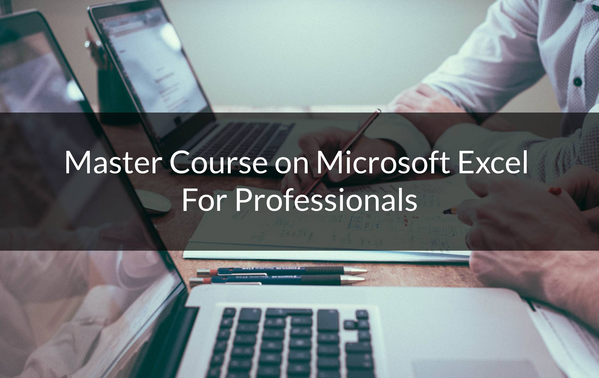 Master Course on Microsoft Excel For Professionals